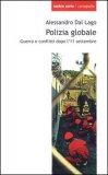 POLIZIA GLOBALE Guerra e conflitti dopo l'11 settembre di Alessandro Dal Lago