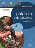 Potatura e Riproduzione in Giardino - Libro