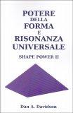 Potere della Forma e Risonanza Universale - Libro