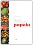 Il Potere Curativo della Papaia