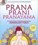 PRANA PRANI PRANAYAMA Le tecniche di respirazione del Kundalini Yoga - 100 meditazioni di Yogi Bhajan