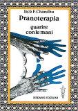 Pranoterapia - Guarire con le Mani — Libro