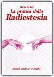 La Pratica della Radiestesia
