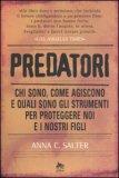 PREDATORI — Chi sono, come agiscono e quali sono gli strumenti per proteggere noi e i nostri figli di Anna C. Salter