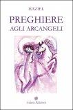 Preghiere agli Arcangeli  - Libro