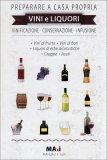 Preparare a Casa Propria Vini e Liquori  - Libro