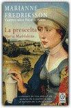 La Prescelta. Maria Maddalena
