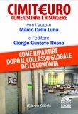 """Presentazione del libro: """"CIMIT€URO. Come Ripartire dopo il Collasso dell'Economia"""""""