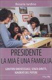Presidente la Mia è una Famiglia  - Libro