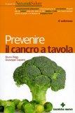 Prevenire Il Cancro a Tavola  - Libro