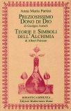 Preziosissimo Dono di Dio - Teorie e Simboli dell'alchimia  - Libro