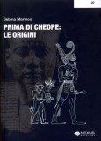 Prima di Cheope: le Origini