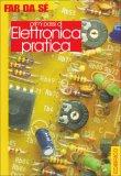 Primi Passi di Elettronica Pratica  - Libro