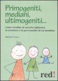 Primogeniti, Mediani, Ultimogeniti...
