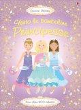 Vesto le Bamboline - Principesse - Libro con Adesivi