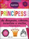 Principesse da Disegnare, Colorare, Inventare e Vestire con Adesivi — Libro