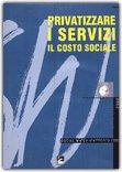 Privatizzare i servizi - Il costo sociale