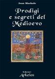 Prodigi e Segreti del Medioevo  - Libro