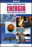 Produrre, Trasformare, Utilizzare Energia