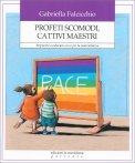 Profeti Scomodi, Cattivi Maestri — Libro