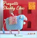 Progetti Shabby Chic - Crea & Cuci - Libro