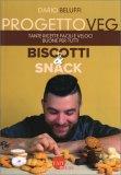 Progetto Veg - Biscotti & Snack — Libro