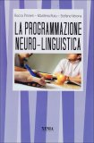 La Programmazione Neurolinguistica — Libro