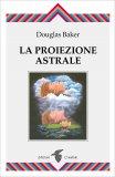 La Proiezione Astrale — Libro