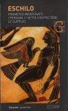 Prometeo Incantenato - I Persiani - I Sette contro Tebe - Le Supplici - Libro