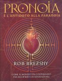 Pronoia - è l'Antidoto alla Paranoia - Libro