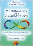 PROTAGONISTI DEL CAMBIAMENTO - 4 DVD — Dalla competizione alla collaborazione in un mondo che cambia