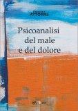 Psicoanalisi del Male e del Dolore — Libro