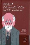 PSICOANALISI DELLA SOCIETà MODERNA Edizione integrale di Sigmund Freud
