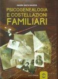 Psicogenealogia e Costellazioni Familiari - Libro