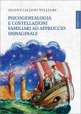 Psicogenealogia e Costellazioni Familiari ad Approccio Immaginale - Libro