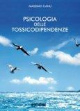 Psicologia delle Tossicodipendenze  - Libro