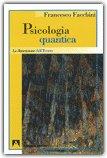 PSICOLOGIA QUANTICA La dimensione dell'Essere di Francesco Facchini