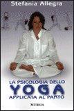 La Psicologia dello Yoga applicata al Parto