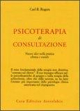 Psicoterapia di Consultazione - Nuove Idee nella Pratica Clinica e Sociale