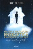 Pulizia e Protezione Energetica delle Persone e dei Luoghi - Libro
