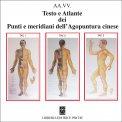 Punti e Meridiani dell'Agopuntura Cinese - Testo e Atlante - Libro