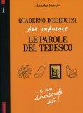 Quaderno d'Esercizi per Imparare le Parole del Tedesco - Vol.1  - Libro