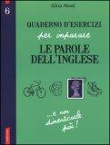 Quaderno d'Esercizi per Imparare le Parole dell'Inglese - Vol.6