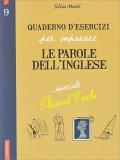 Quaderno d'Esercizi per Imparare le Parole dell'Inglese - Vol. 9 - Libro
