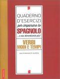 Quaderno d'Esercizi per Imparare lo Spagnolo... e non dimenticarlo più! - Libro