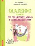 Quaderno d'Esercizi per Organizzarsi Meglio e Vivere Senza Stress - Libro