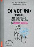 Quaderno d'Esercizi per Trasformare la Propria Collera in Energia Positiva