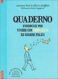 QUADERNO D'ESERCIZI PER VIVERE CON SEMPLICITà ED ESSERE FELICI di Alice Le Guiffant, Laurence Parè
