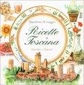 Quaderno di Viaggio - Ricette di Toscana - Libro