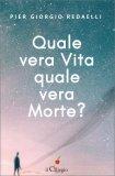 Quale Vera Vita Quale Vera Morte? - Libro